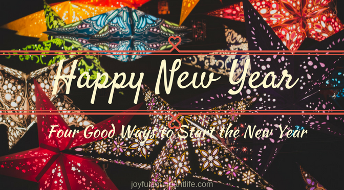 Happy New Year - Here are four good ways to start the New Year