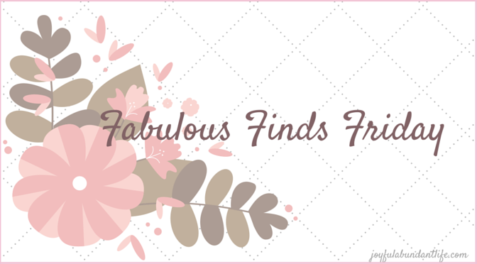 Find something Fabulous on Fabulous Finds Friday Day
