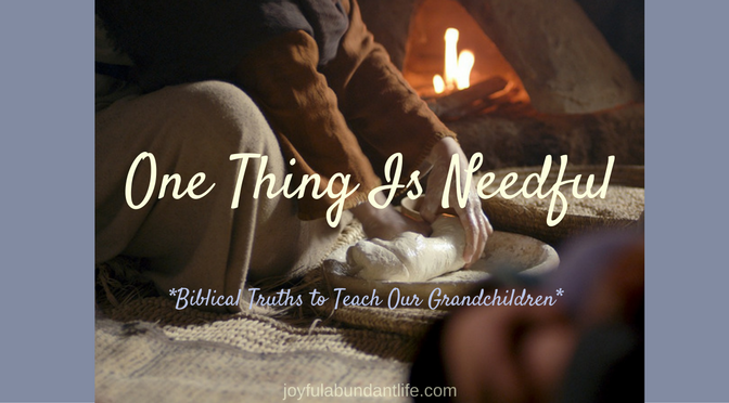 One thing is needful - Make sure you choose the good part as Mary did!
