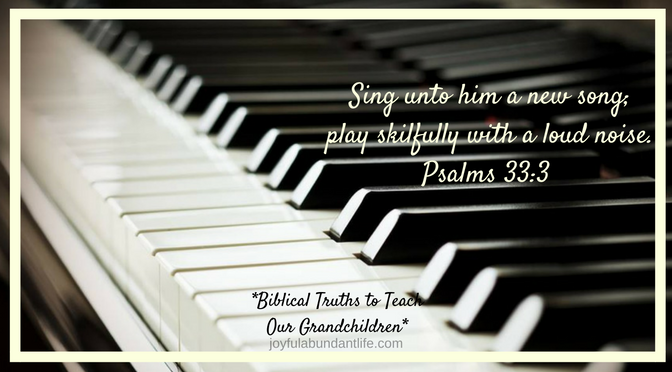 singing-and-music-are-important-in-a-christians-life-instilling-biblical-truths-into-my-grandchildren