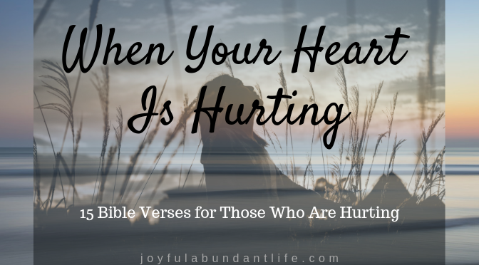 Is Your Heart Hurting? Do you feel as though no one cares? Jesus does. Here are 15 Bible Verses for the hurting heart
