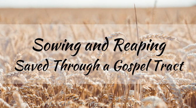 Sowing and Reaping - Saved Through a Gospel Tract