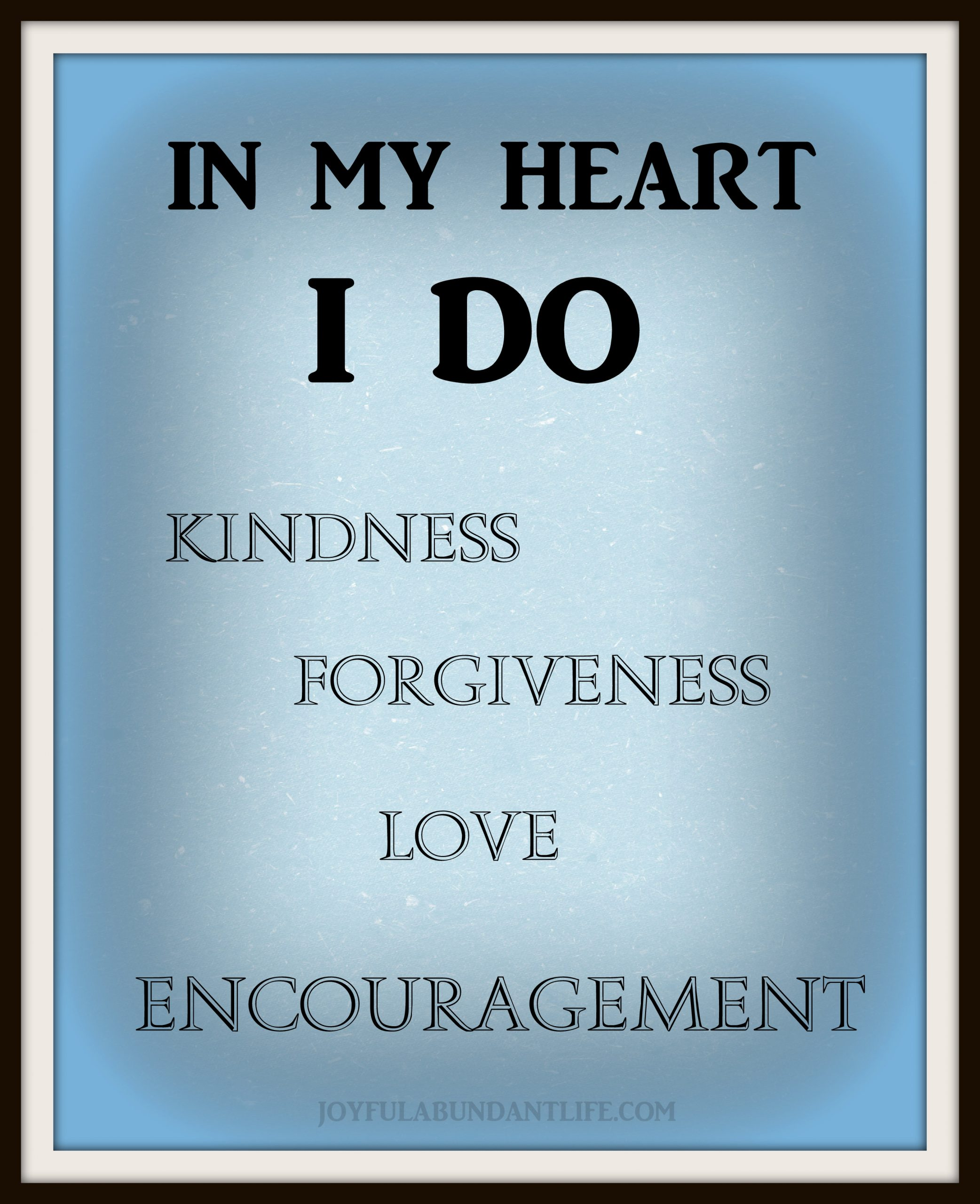 Do Kindness, Forgiveness, Love, and Encouragement