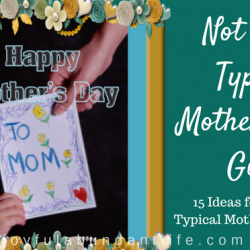 Happy Mother's Day - 15 ideas for not your typical Mother's Day Gifts