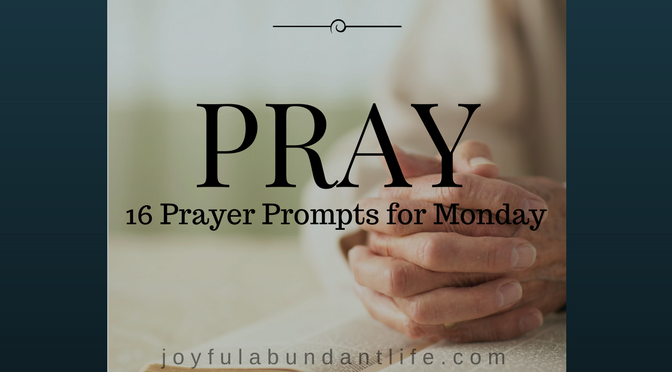 Prayer Prompts for Monday