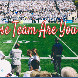 Whose Team Are You On?