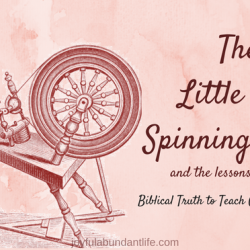 The Little Red Spinning Wheel - Lessons I learned - Instilling Biblical Truths into Our Grandchildren