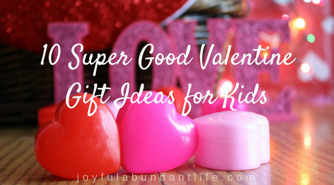 10 Super valentine gift ideas for kids