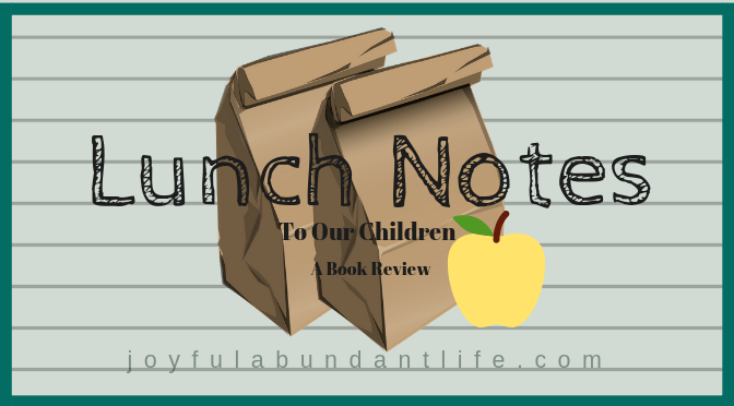 Lunch Notes - a super way to connect with children and grandchildren