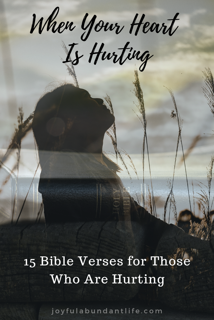 Is Your Heart Hurting? Do you feel as though no one cares? Jesus does. Here are 15 Bible Verses for those whoe are Hurting