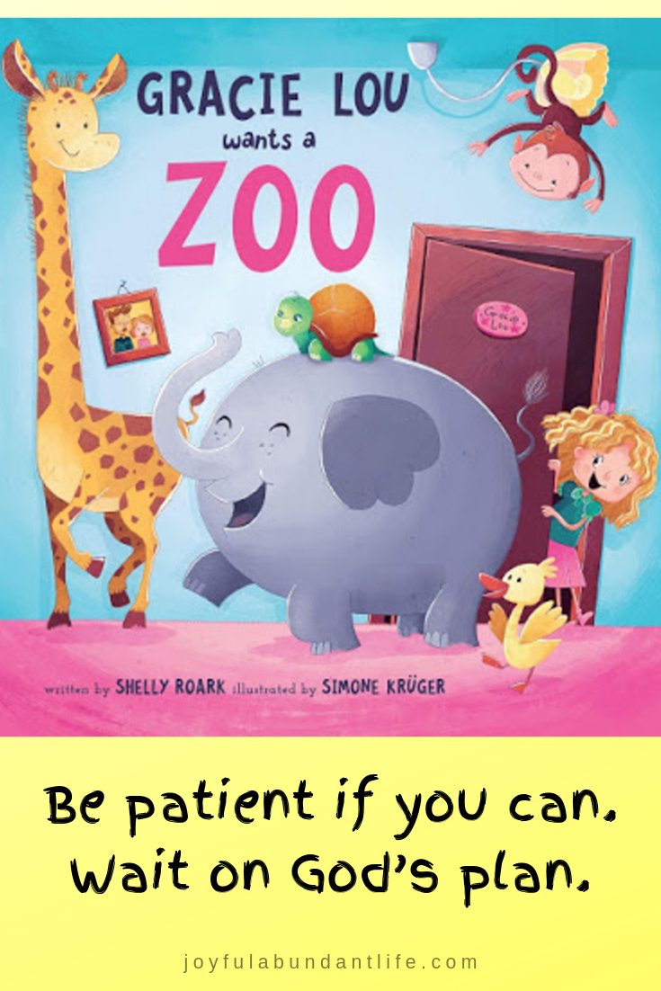 Gracie Lou Wants a Zoo - childs book on learning patience and trusting God for His plan and timing
