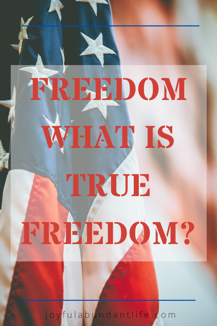 Do you have true freedom? Are you free in Christ?