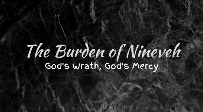 The Burden of Nineveh God's Wrath, God's Mercy