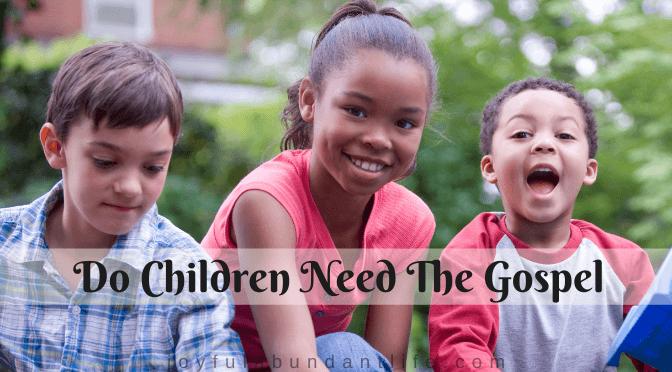 Do Children Need The Gospel