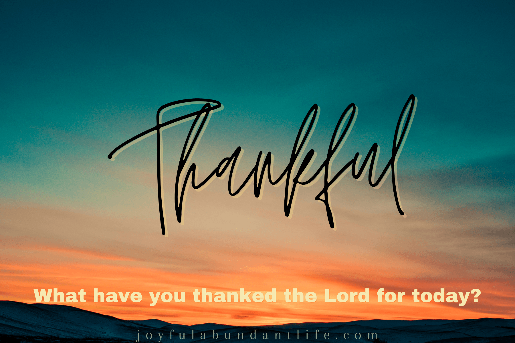 Thankful - I can joy in the God of my Salvation