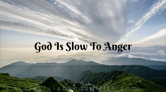 God is slow to anger